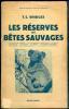 Les réserves de bêtes sauvages.. BRIDGES (T.C.).