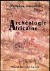 Archéologie Africaine.A la lumière des découvertes récentes.Préface de Jean Leclant.. CORNEVIN (Marianne).