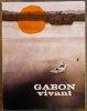 Gabon vivant.. Ministère de l'information et du tourisme de la République Gabonaise.