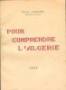 Pour comprendre l'Algérie.. LESPES (René Lespès), Docteur es Lettres.