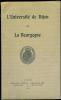 L'Université de Dijon et la Bourgogne.. LEGRAS (J.) - ROUPNEL (G.) - CHAPUT (E.) - BOUILLEROT (R.) - OURSEL (C.).