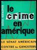 Le crime en Amérique.. KEFAUVER (Sénateur Estes).