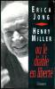 Henry Miller ou le diable en liberté.. [MILLER (Henry)] - JONG (Erica).