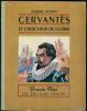 Cervantès, le chercheur de gloire.. [Cervantès]  SENNET (Pierre).