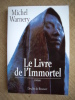 Le livre de l'immortel. Roman.. WARNERY Michel