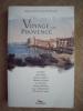 Voyage en Provence. Voyages d'écrivains au dix-neuvième siècle  : Stendhal, Victor Hugo, Gustave Flaubert, Théophile Gautier, George Sand, Prosper ...