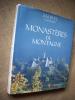 MONASTERES DE MONTAGNE. Saint-Maurice d'Agaune, Novalaise, Talloires, Grand-Saint-Bernard, Abondance, La Grande-Chartreuse, Currière, Saint-Hugon, ...