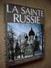 LA SAINTE RUSSIE.  Mille ans d'histoire.