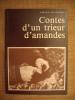 Contes d'un trieur d'amandes. Contes des Baronnies et du Pays d'Albion en Bas-Dauphiné.. BUIX Aimé et Guy MATHIEU