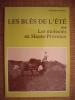 Les blés de l'été. Les moissons en Haute-Provence.. MARTEL Pierre