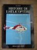 Histoire de l'hélicoptère racontée par ses pionniers 1907-1956.. BOULET Jean
