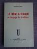 Le Nom Africain ou langage des traditions.. TIEROU Alphonse