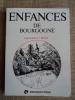 Enfances de Bourgogne, Franche-Comté, Lyonnais, Savoie.. MICHEL J. (présentation de)