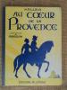 Au coeur de la Provence.. FILLOUX H.