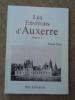 Les environs d'AUXERRE (volume II).. PETIT Victor