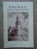 VAUBAN  III - Le Maréchal de Vauban. Commémorations en ses Châteaux de Bazoches-en-Morvand 1933-1953.. collectif