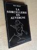 La sorcellerie en Auvergne.. CROZET René.