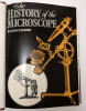 The History of the Microscope compiled from original Instruments and Documents, up to the Introduction of the Achromatic Microscope. CLAY Reginald S., ...