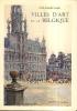 Villes d'art de la Belgique.. DUMONT-WILDEN Louis