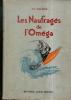 Les naufragés de l'Oméga. Préface de M. Octave Homberg.. MAURICE H.F.