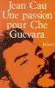 Une passion pour Che Guevara.. CAU Jean