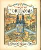Visages de l'Orléanais.. BRULEY Edouard - CROZET René - SIBERTIN-BLANC C.