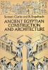 Ancient egyptian construction and architecture. (Texte en anglais). CLARKE Somers and ENGELBACH R.