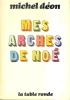 Mes arches de Noé.. DEON Michel