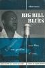 Big Bill Blues. Mes blues, ma guitare et moi. Propos recueillis par Yannick Bruynoghe. Préface de Hugues Panassier.. BROONZY William - Big Bill ...