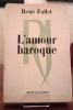 L'amour baroque.. FALLET René