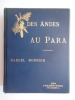 DES ANDES AU PARA. Equateur, Pérou, Amazone. Dessins de G. PROFIT d'après les croquis et photographies de l'auteur. . MONNIER Marcel.