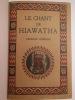 LE CHANT DE HIAWATHA. D'après les légendes peaux-rouges recueillies par H.-W. LONGFELLOW. . RICHARD. M. LONGFELLOW.
