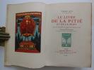 LE LIVRE DE LA PITIE ET DE LA MORT. Edition décorée de cinquante compositions de Maurice DE BECQUE gravées sur bois par Georges AUBERT. . LOTI Pierre. ...
