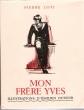 MON FRERE YVES.. LOTI, Pierre - DUFOUR Emilien.