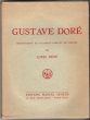 GUSTAVE DORE. BIBLIOGRAPHIE ET CATALOGUE COMPLET DE L'OEUVRE. . DEZE Louis-- DORE Gustave.