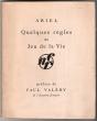 QUELQUES REGLES DU JEU DE LA VIE.  . ARIEL.  ( Claire Boas de JOUVENEL Mme ). [ Paul VALERY ]