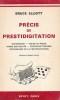 PRÉCIS DE PRESTIDIGITATION, Cartomagie, Tours de Pièces, Magie des Billets, Télépathie truquée, Psychologie de la Prestidigitation. ELLIOTT Bruce