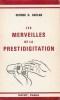 MERVEILLES DE LA PRESTIDIGITATION (LES). KAPLAN George G.