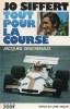 JO SIFFERT: TOUT POUR LA COURSE. DESCHENAUX Jacques