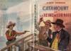 CATAMOUNT ET LA REINE DE L'OR NOIR. BONNEAU Albert