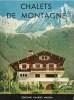 CHALETS DE MONTAGNE. CHEVALIER Henry