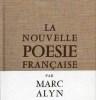 NOUVELLE POÉSIE FRANCAISE (LA). ALYN Marc