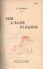 SUR L'ALPE FLEURIE, Promenades poétiques et philosophiques dans les Alpes. FLEMWELL G., adapté par L. Marret et L. Capitaine