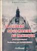 GUERRE SOUS-MARINE AU PACIFIQUE (Battle-Below). CASEY Robert-J., trad. par H. Chateauminois