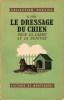 DRESSAGE DU CHIEN (LE), pour la Garde et la Défense. NILO R.