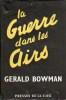 GUERRE DANS LES AIRS (LA). BOWMAN Gerald