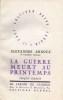 GUERRE MEURT AU PRINTEMPS (LA), Croquis Inédits. ARNOUX Alexandre