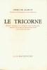 TRICORNE (LE), 1874, Histoire véridique du Corrégidor et de la Meunière, maintes fois contée et aujourd'hui écrite telle qu'elle fut vécue. ALARCÓN ...