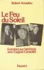 FEU DU SOLEIL (LE), Entretien sur l'Alchimie avec Eugène CANSELIET. AMADOU Robert
