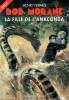 BOB MORANE : LA FILLE DE L'ANACONDA, BMP 2008/184. VERNES Henri